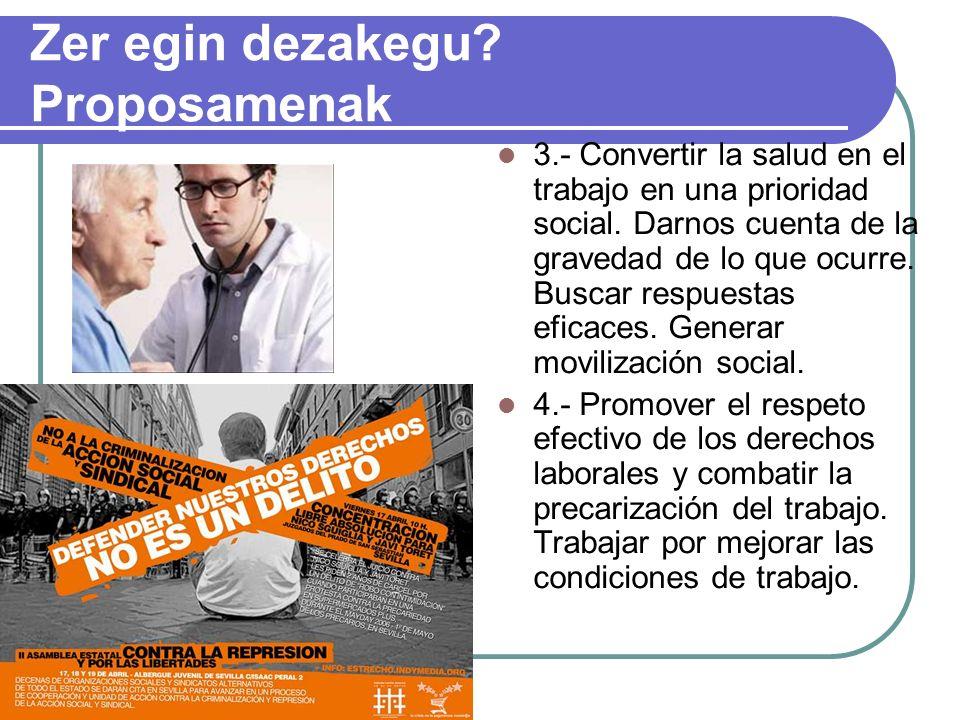 Zer egin dezakegu. Proposamenak 3.- Convertir la salud en el trabajo en una prioridad social.