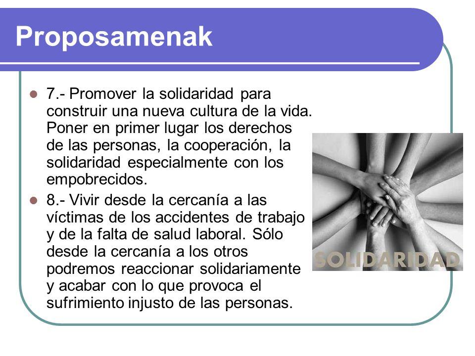 Proposamenak 7.- Promover la solidaridad para construir una nueva cultura de la vida.