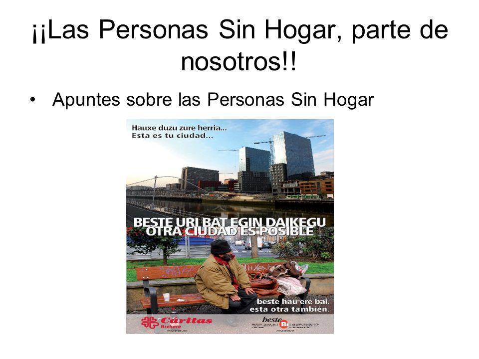 ¡¡Las Personas Sin Hogar, parte de nosotros!! Apuntes sobre las Personas Sin Hogar