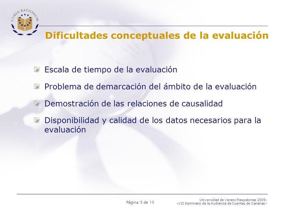 Página 5 de 15 Universidad de Verano Maspalomas 2009: «VII Seminario de la Audiencia de Cuentas de Canarias» Dificultades conceptuales de la evaluació