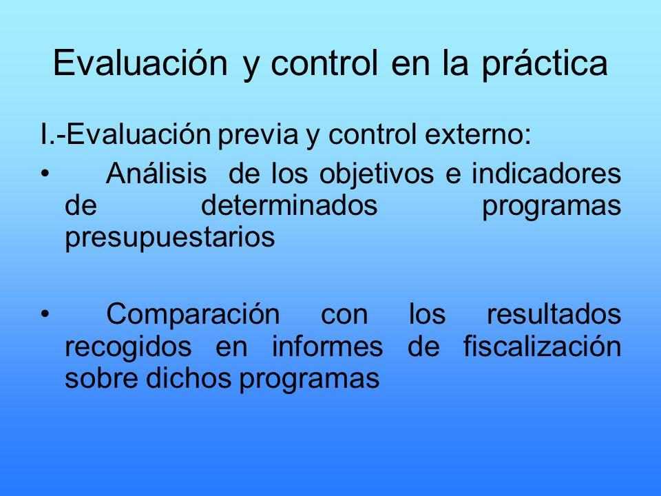 Evaluación y control en la práctica I.-Evaluación previa y control externo: Análisis de los objetivos e indicadores de determinados programas presupue