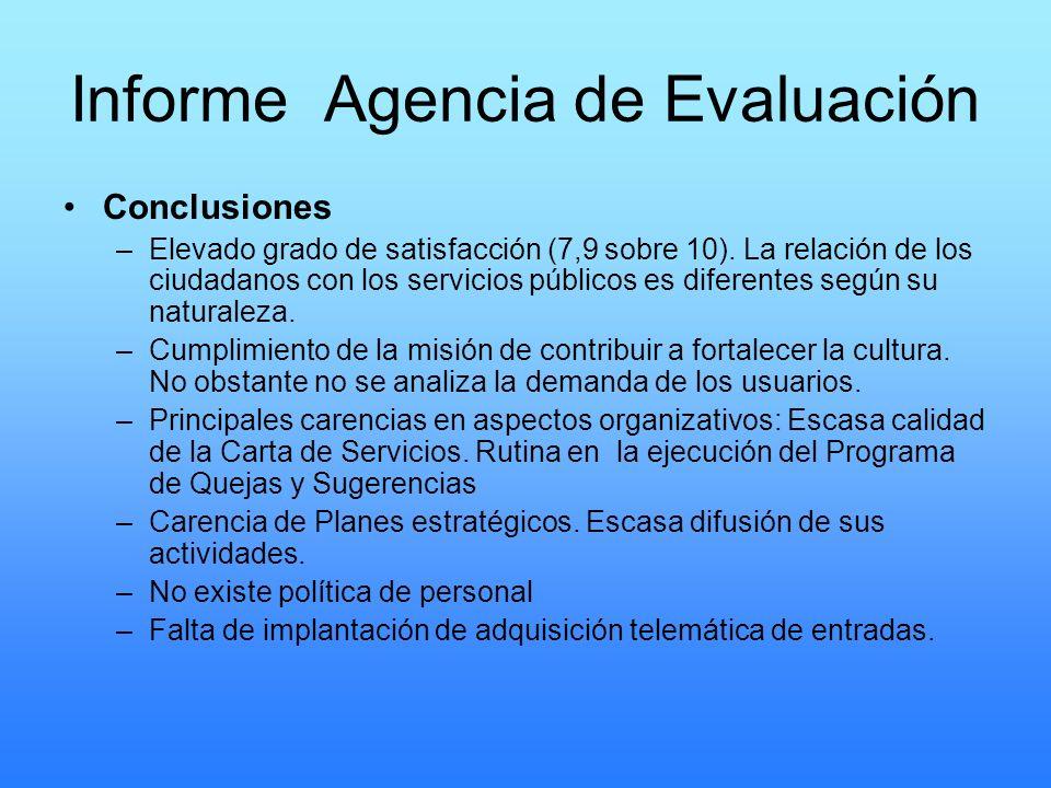 Informe Agencia de Evaluación Conclusiones –Elevado grado de satisfacción (7,9 sobre 10). La relación de los ciudadanos con los servicios públicos es