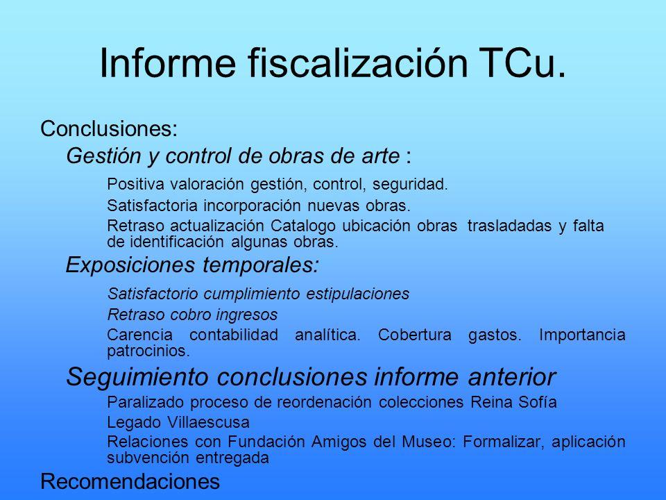 Informe fiscalización TCu. Conclusiones: Gestión y control de obras de arte : Positiva valoración gestión, control, seguridad. Satisfactoria incorpora