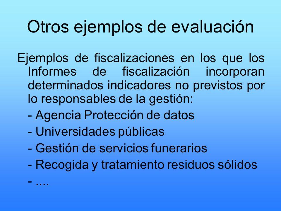 Otros ejemplos de evaluación Ejemplos de fiscalizaciones en los que los Informes de fiscalización incorporan determinados indicadores no previstos por