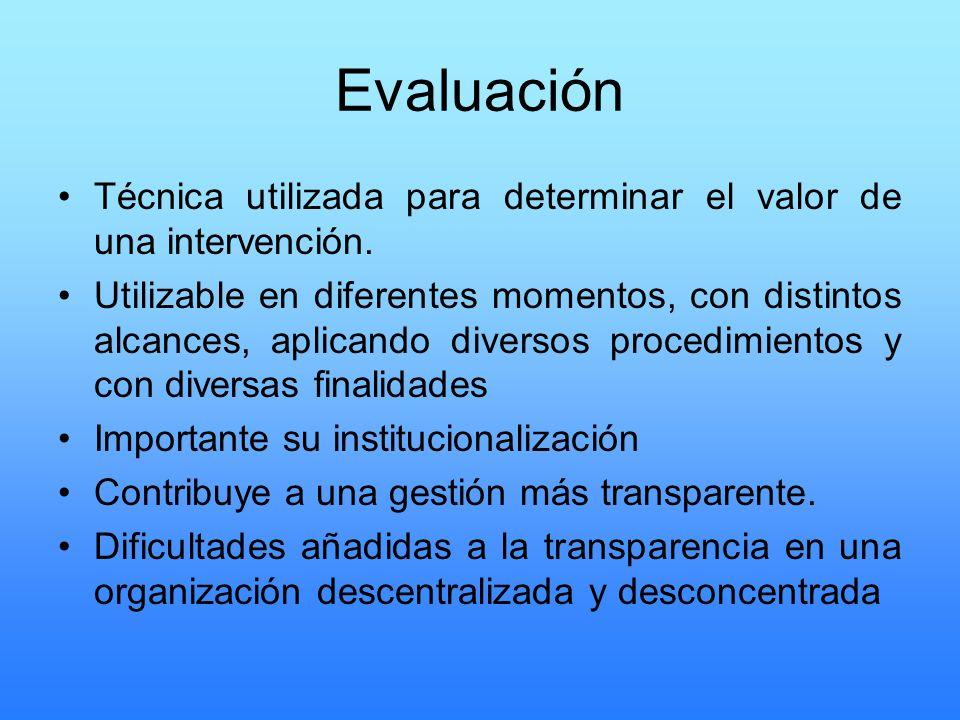 Evaluación Técnica utilizada para determinar el valor de una intervención. Utilizable en diferentes momentos, con distintos alcances, aplicando divers
