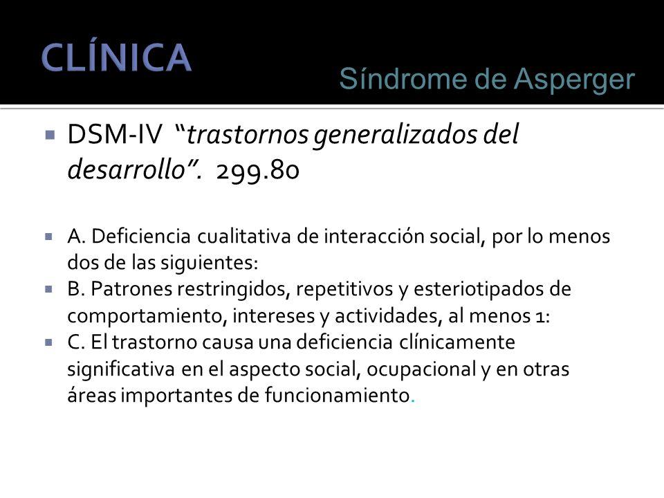 DSM-IV trastornos generalizados del desarrollo.299.80 A.