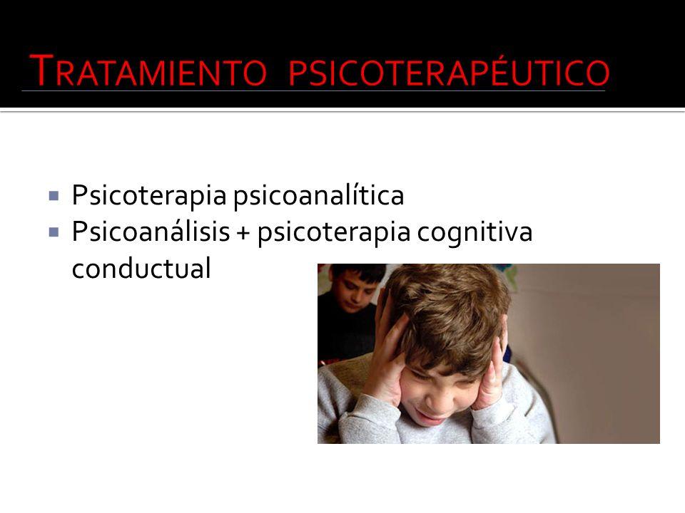 Psicoterapia psicoanalítica Psicoanálisis + psicoterapia cognitiva conductual