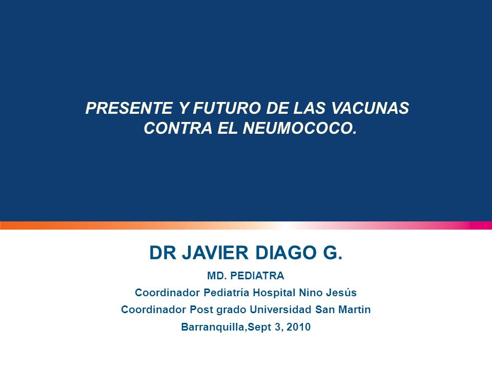 DR JAVIER DIAGO G. MD. PEDIATRA Coordinador Pediatría Hospital Nino Jesús Coordinador Post grado Universidad San Martin Barranquilla,Sept 3, 2010 PRES