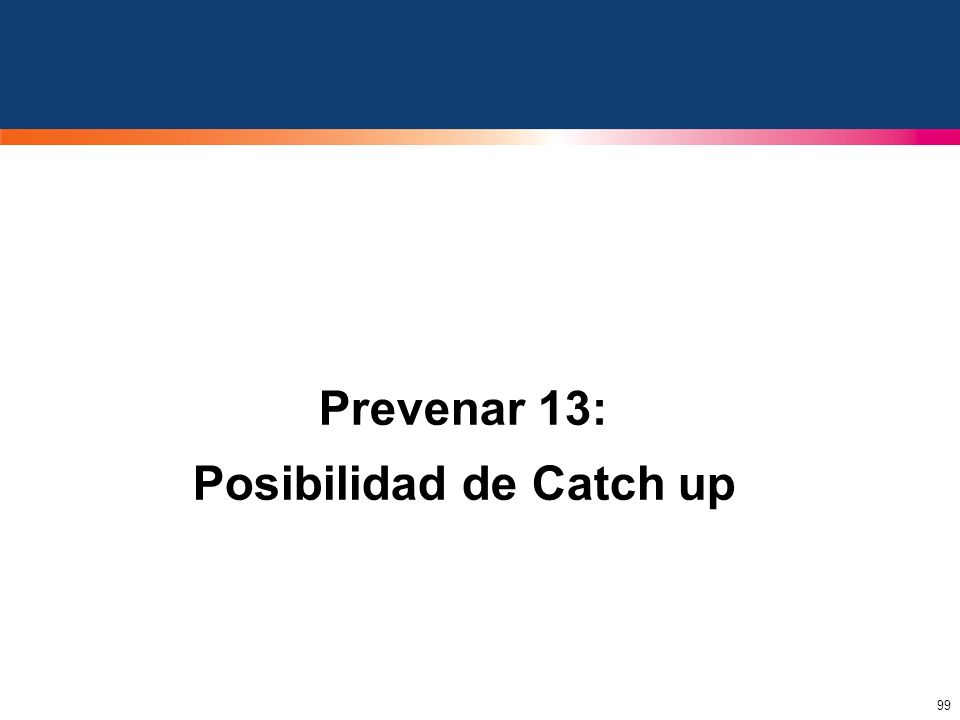 99 Prevenar 13: Posibilidad de Catch up