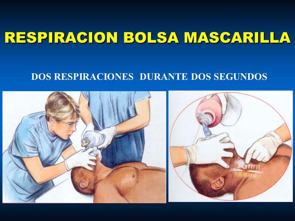 RESPIRACION BOLSA MASCARILLA DOS RESPIRACIONES DURANTE DOS SEGUNDOS