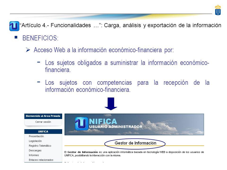 BENEFICIOS: Acceso Web a la información económico-financiera por: - Los sujetos obligados a suministrar la información económico- financiera.