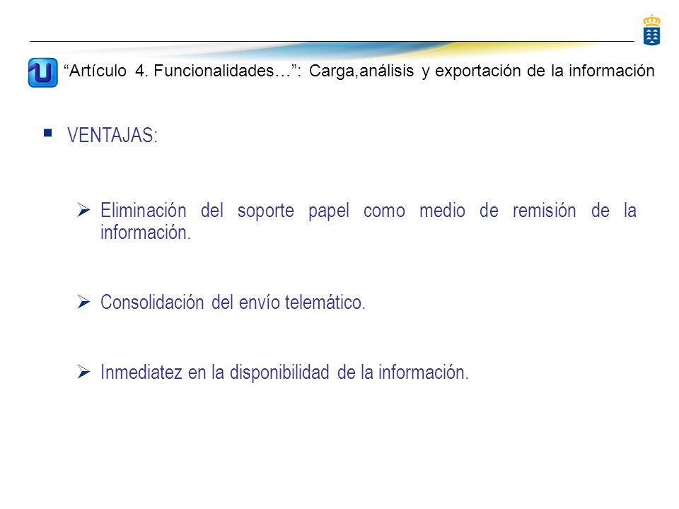 Canal de Remisión utilizado para el envío de información a UNIFICA Artículo 4.- Funcionalidades …: Carga, análisis y exportación de la información