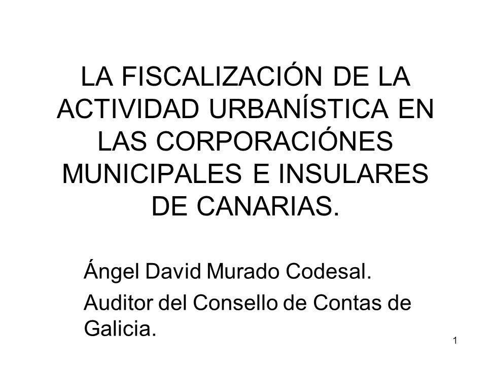 2 cumplimiento de la legalidad ingresospatrimonio local dotaciones La fiscalización del urbanismo es, esencialmente, una fiscalización de cumplimiento de la legalidad en materia de ingresos, de patrimonio local y de dotaciones al servicio de la colectividad.