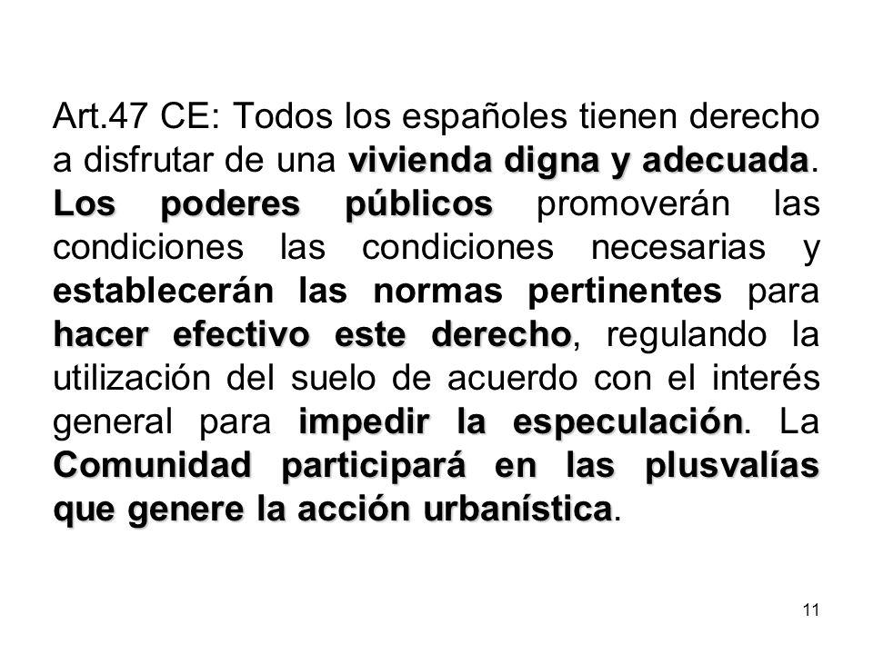 11 vivienda digna y adecuada Los poderes públicos hacer efectivo este derecho impedir la especulación Comunidad participará en las plusvalías que gene