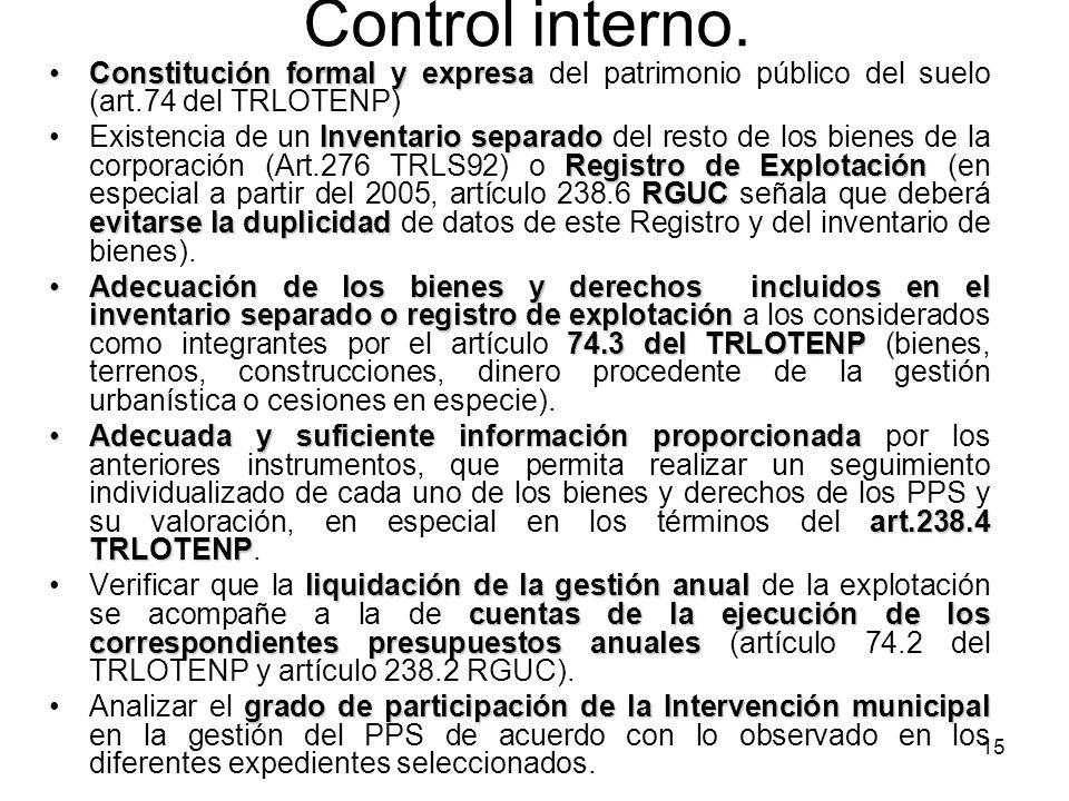 15 Control interno. Constitución formal y expresaConstitución formal y expresa del patrimonio público del suelo (art.74 del TRLOTENP) Inventario separ