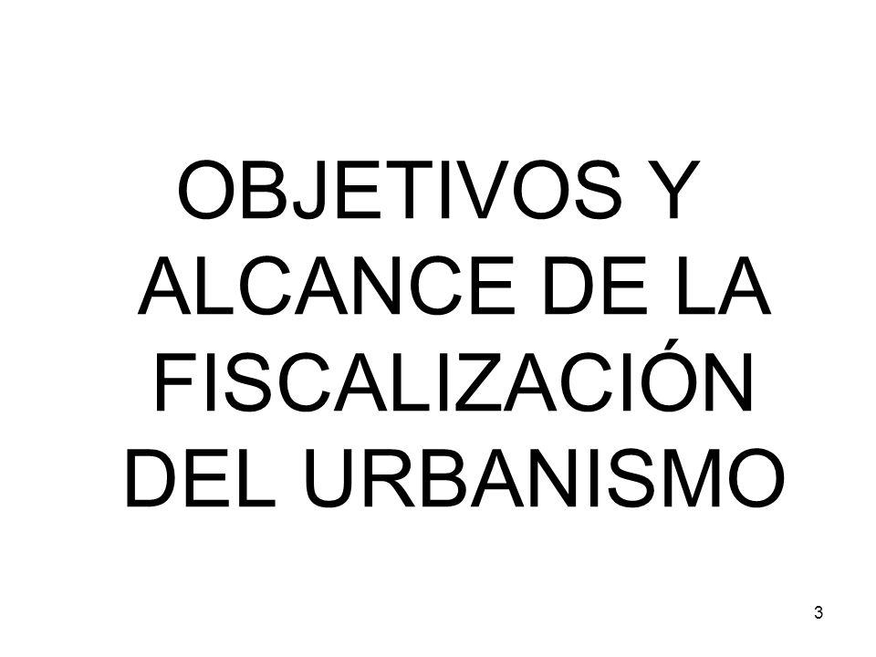 44 Fiscalización de los aspectos presupuestarios, contables y fiscales del urbanismo.