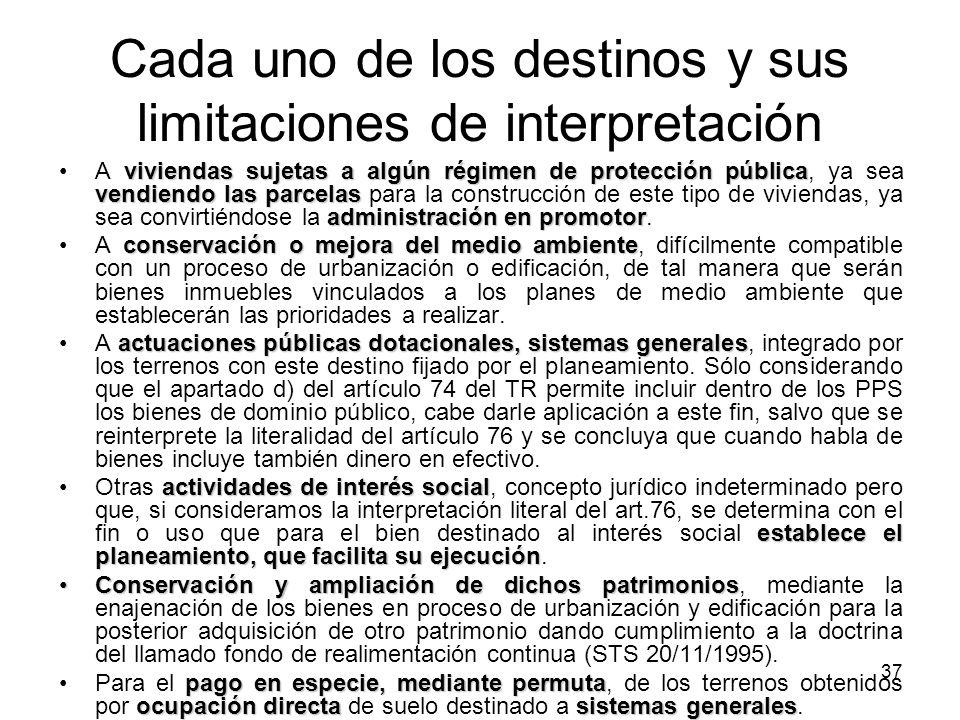 37 Cada uno de los destinos y sus limitaciones de interpretación viviendas sujetas a algún régimen de protección pública vendiendo las parcelas admini