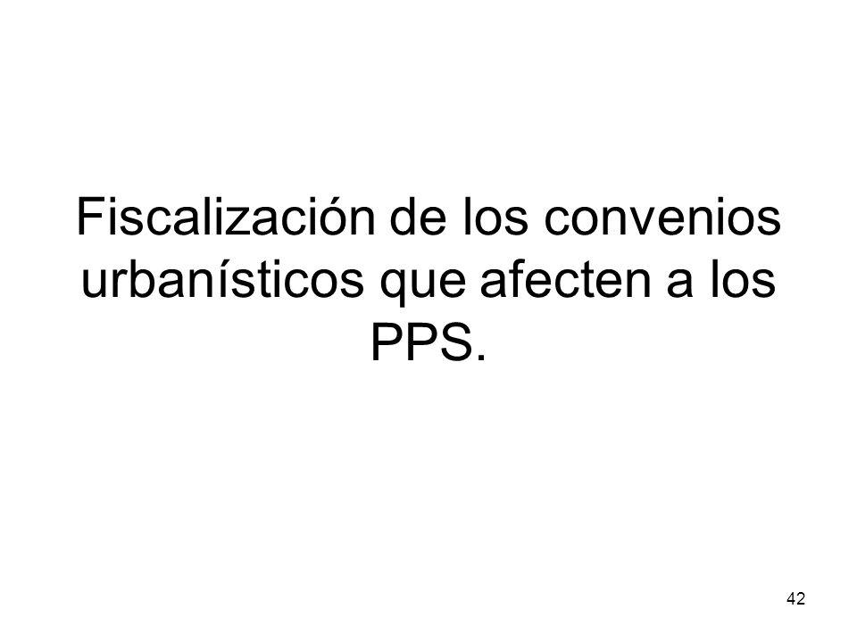 42 Fiscalización de los convenios urbanísticos que afecten a los PPS.