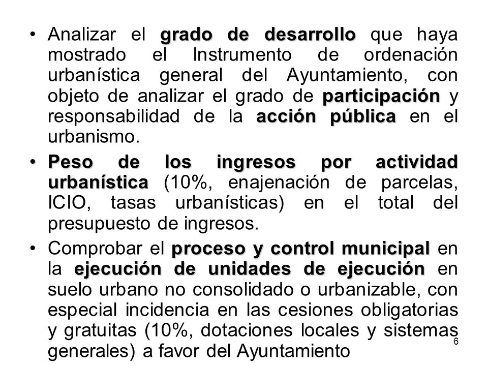 6 grado de desarrollo participación acción públicaAnalizar el grado de desarrollo que haya mostrado el Instrumento de ordenación urbanística general d