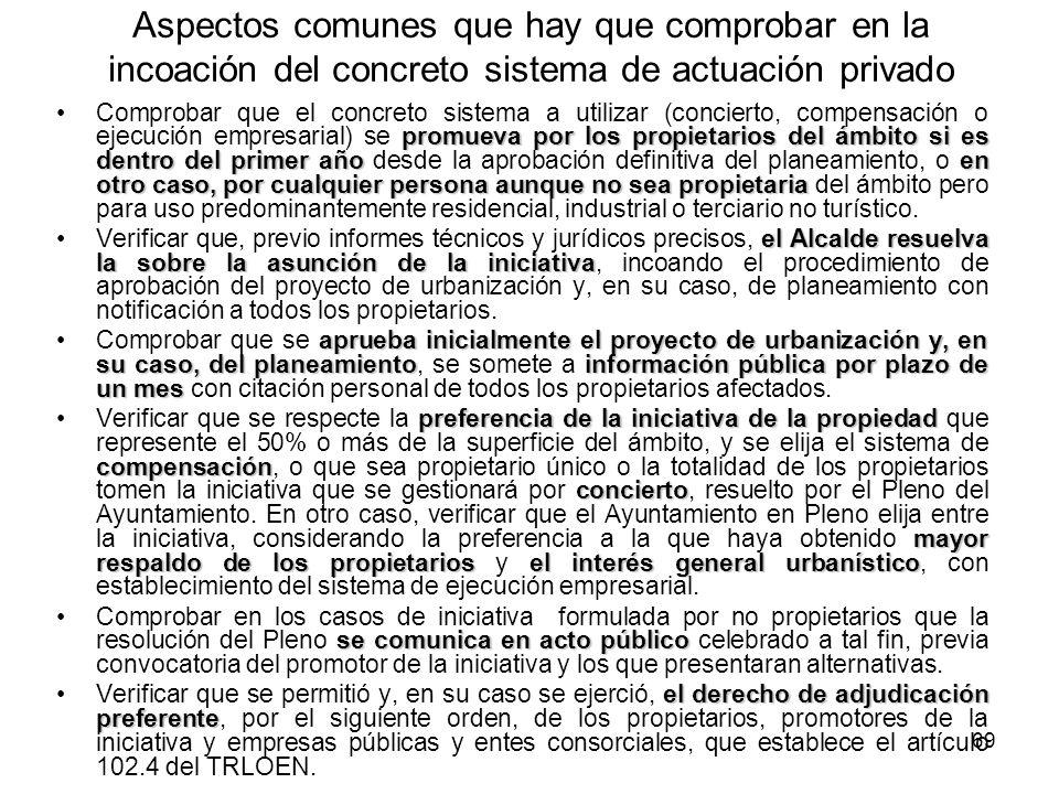 69 Aspectos comunes que hay que comprobar en la incoación del concreto sistema de actuación privado promueva por los propietarios del ámbito si es den