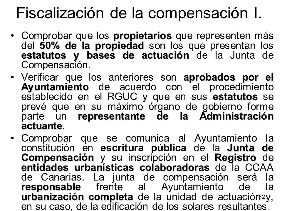 72 Fiscalización de la compensación I. propietarios 50% de la propiedad estatutos y bases de actuaciónComprobar que los propietarios que representen m