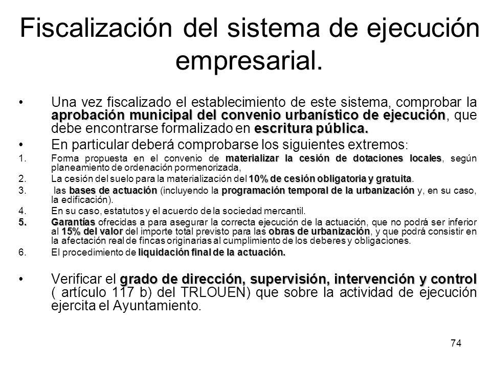 74 Fiscalización del sistema de ejecución empresarial. aprobación municipal del convenio urbanístico de ejecución escritura pública.Una vez fiscalizad