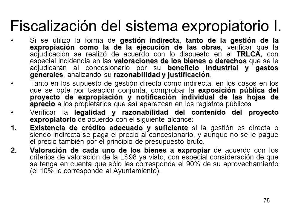 75 Fiscalización del sistema expropiatorio I. gestión indirecta, tanto de la gestión de la expropiación como la de la ejecución de las obras TRLCA, va