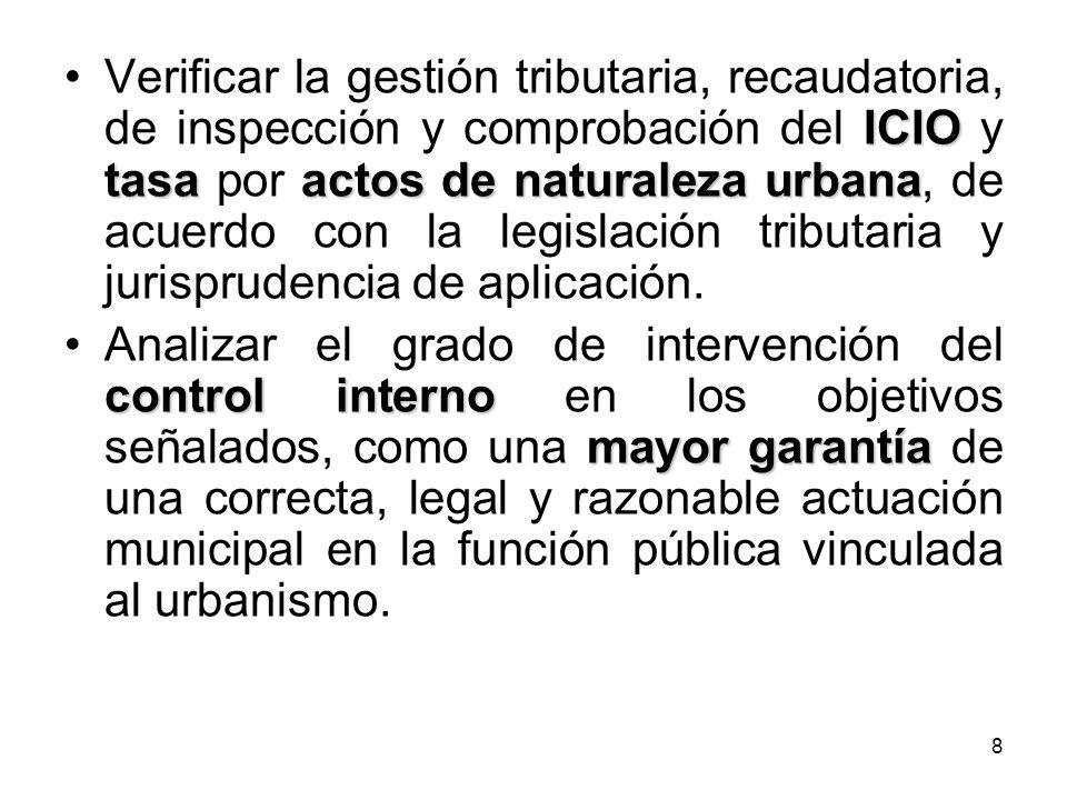 8 ICIO tasaactos de naturaleza urbanaVerificar la gestión tributaria, recaudatoria, de inspección y comprobación del ICIO y tasa por actos de naturale