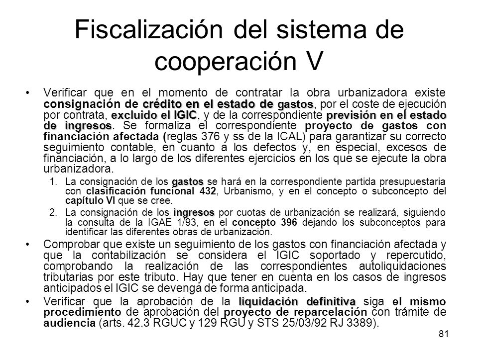 81 Fiscalización del sistema de cooperación V crédito en el estado de gastos excluido el IGICprevisión en el estado de ingresosVerificar que en el mom