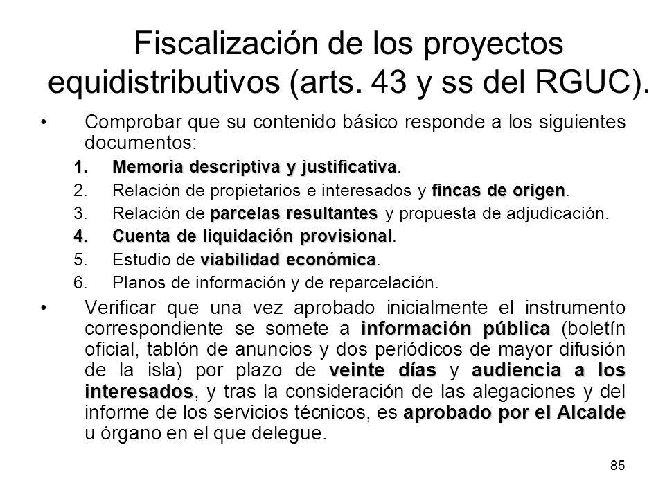 85 Fiscalización de los proyectos equidistributivos (arts. 43 y ss del RGUC). Comprobar que su contenido básico responde a los siguientes documentos: