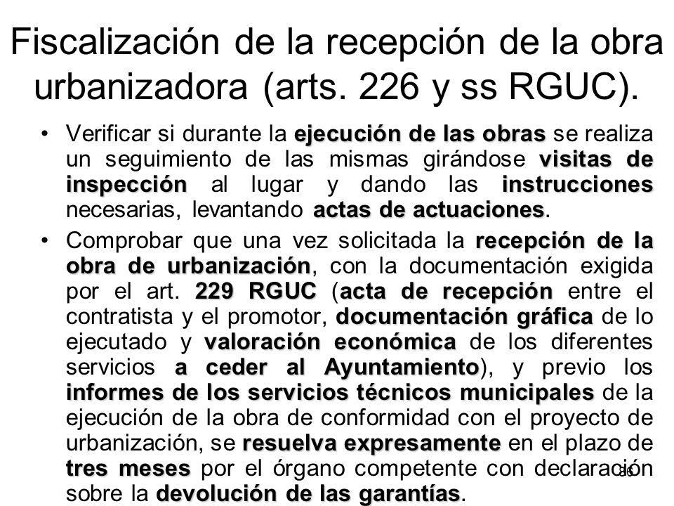 86 Fiscalización de la recepción de la obra urbanizadora (arts. 226 y ss RGUC). ejecución de las obras visitas de inspeccióninstrucciones actas de act