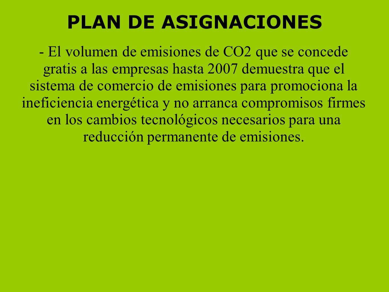 PLAN DE ASIGNACIONES - El volumen de emisiones de CO2 que se concede gratis a las empresas hasta 2007 demuestra que el sistema de comercio de emisione