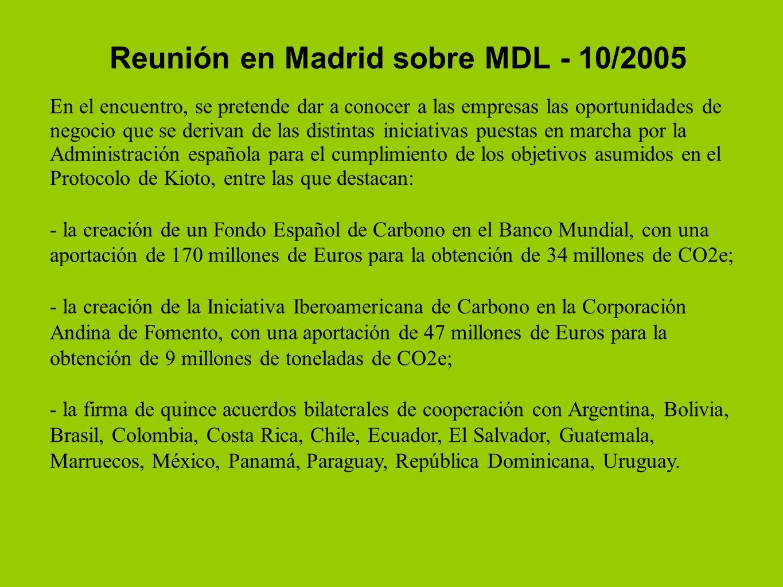 Reunión en Madrid sobre MDL - 10/2005 En el encuentro, se pretende dar a conocer a las empresas las oportunidades de negocio que se derivan de las dis