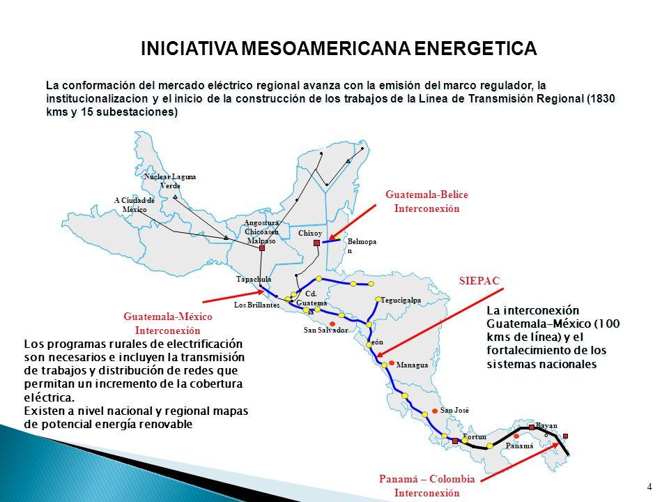 4 Panamá Managua San José Cd. Guatema la Tegucigalpa San Salvador Los Brillantes Fortun a Bayan o Belmopa n Tapachula Angostura Chicoasen Malpaso Nucl