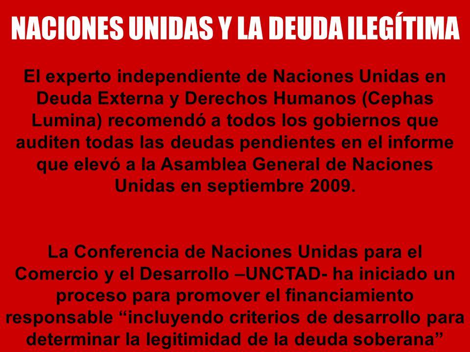 NACIONES UNIDAS Y LA DEUDA ILEGÍTIMA El experto independiente de Naciones Unidas en Deuda Externa y Derechos Humanos (Cephas Lumina) recomendó a todos