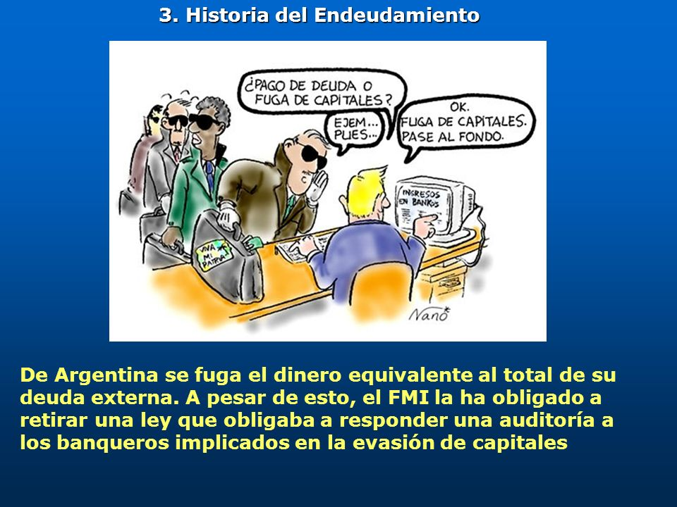 De Argentina se fuga el dinero equivalente al total de su deuda externa. A pesar de esto, el FMI la ha obligado a retirar una ley que obligaba a respo