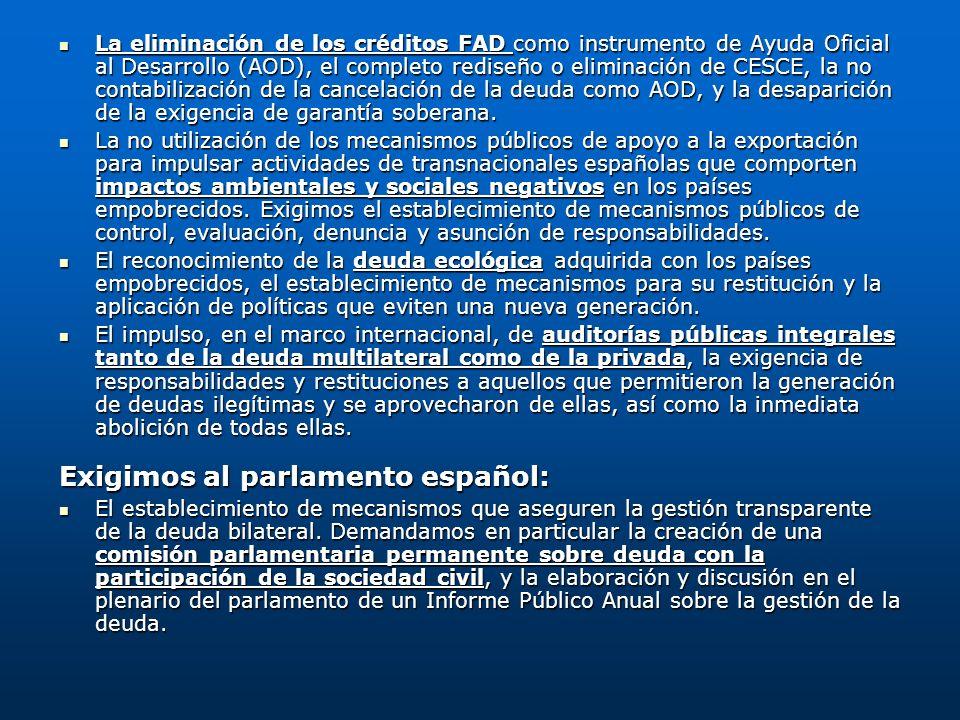 La eliminación de los créditos FAD como instrumento de Ayuda Oficial al Desarrollo (AOD), el completo rediseño o eliminación de CESCE, la no contabili