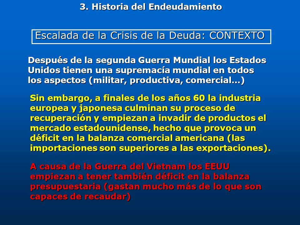 Después de la segunda Guerra Mundial los Estados Unidos tienen una supremacía mundial en todos los aspectos (militar, productiva, comercial…) 3. Histo