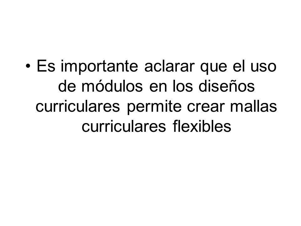 Dado que los módulos son unidades independientes unas de otras, no es necesario transitarlos en un orden único, tal como generalmente se hace con las asignaturas o materias de la curriculas clásicas