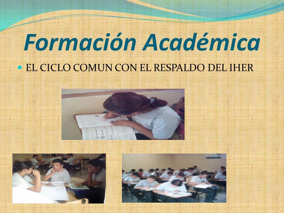 Formación Académica EL CICLO COMUN CON EL RESPALDO DEL IHER