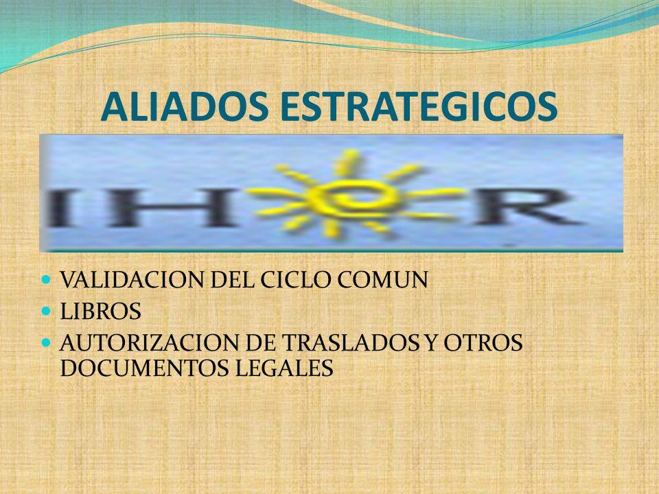 ALIADOS ESTRATEGICOS VALIDACION DEL CICLO COMUN LIBROS AUTORIZACION DE TRASLADOS Y OTROS DOCUMENTOS LEGALES