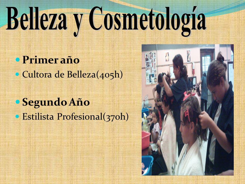 Primer año Cultora de Belleza(405h) Segundo Año Estilista Profesional(370h)
