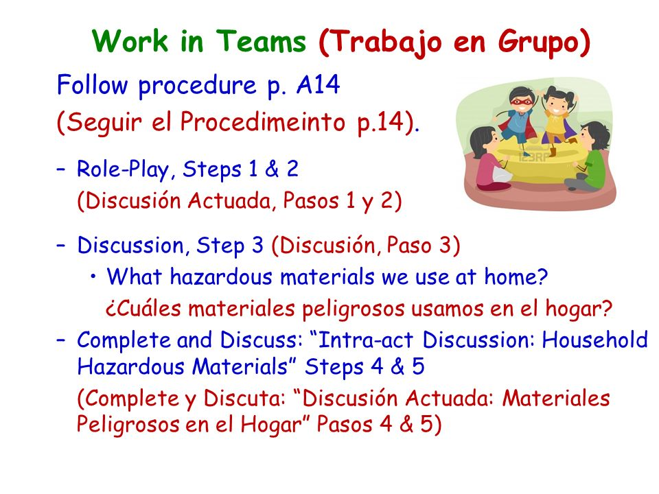 Work in Teams (Trabajo en Grupo) Follow procedure p.
