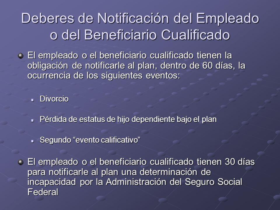 Deberes de Notificación del Empleado o del Beneficiario Cualificado El empleado o el beneficiario cualificado tienen la obligación de notificarle al p