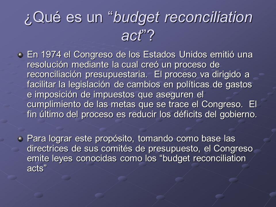 ¿Qué es un budget reconciliation act? En 1974 el Congreso de los Estados Unidos emitió una resolución mediante la cual creó un proceso de reconciliaci