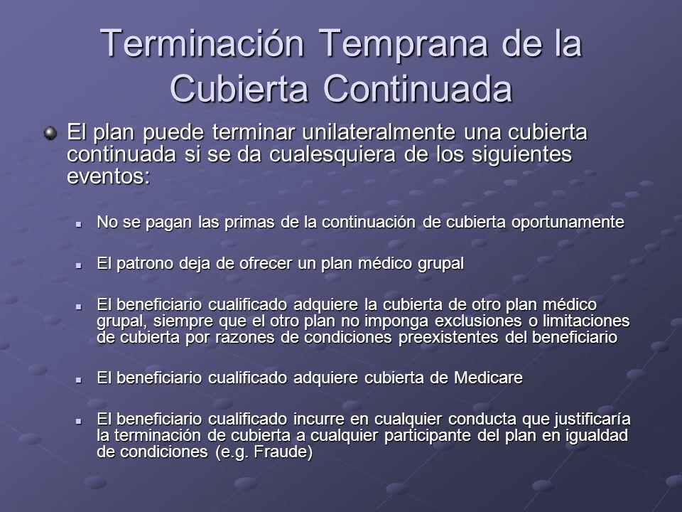 Terminación Temprana de la Cubierta Continuada El plan puede terminar unilateralmente una cubierta continuada si se da cualesquiera de los siguientes