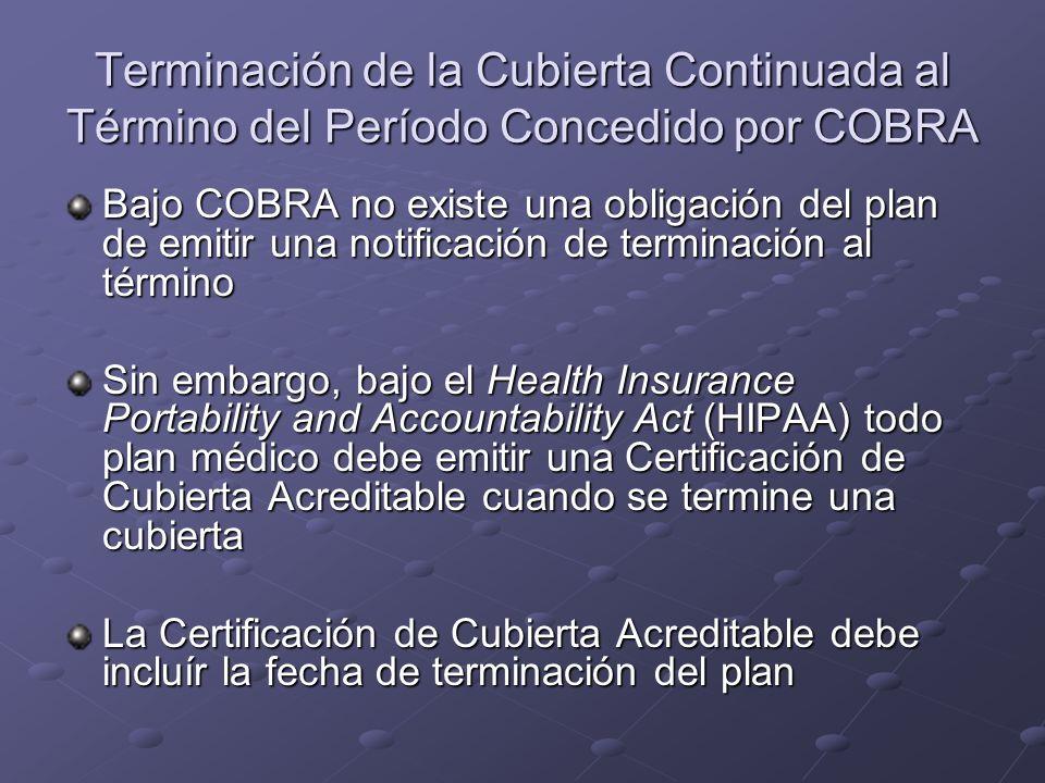 Terminación de la Cubierta Continuada al Término del Período Concedido por COBRA Bajo COBRA no existe una obligación del plan de emitir una notificaci