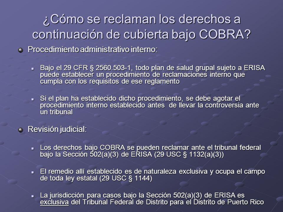 ¿Cómo se reclaman los derechos a continuación de cubierta bajo COBRA? Procedimiento administrativo interno: Bajo el 29 CFR § 2560.503-1, todo plan de
