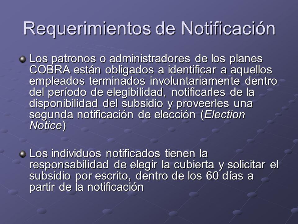 Requerimientos de Notificación Los patronos o administradores de los planes COBRA están obligados a identificar a aquellos empleados terminados involu