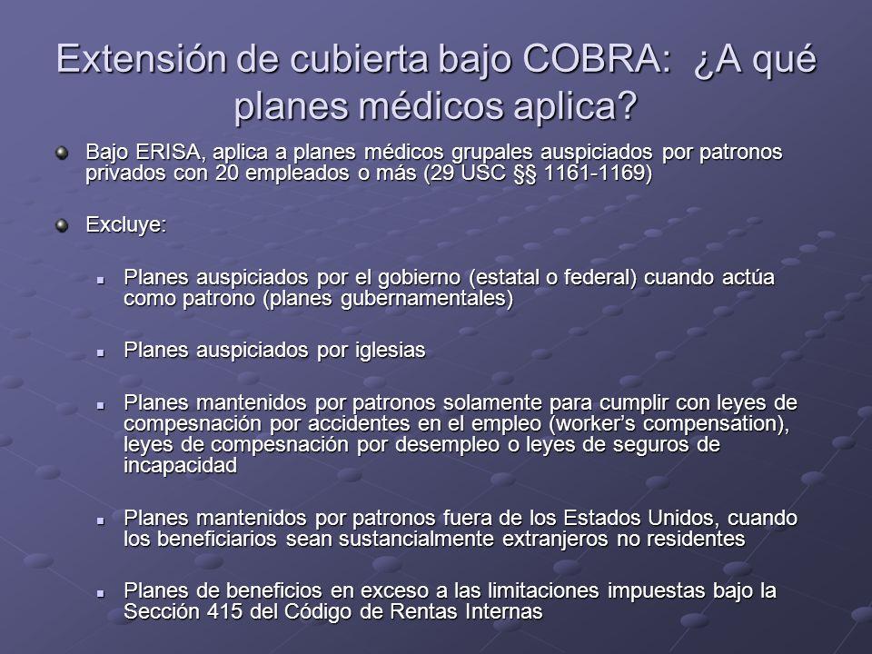 Extensión de cubierta bajo COBRA: ¿A qué planes médicos aplica? Bajo ERISA, aplica a planes médicos grupales auspiciados por patronos privados con 20
